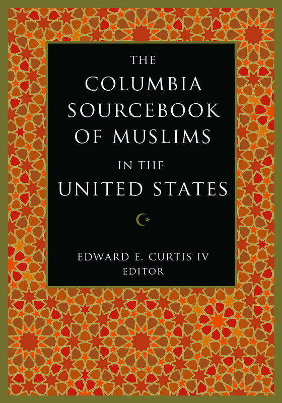 10) Columbia Sourcebook of Muslims in the United States, The