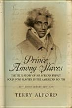 4) Prince Among Slaves: the True Story of an African Prince Sold into Slavery in the American South