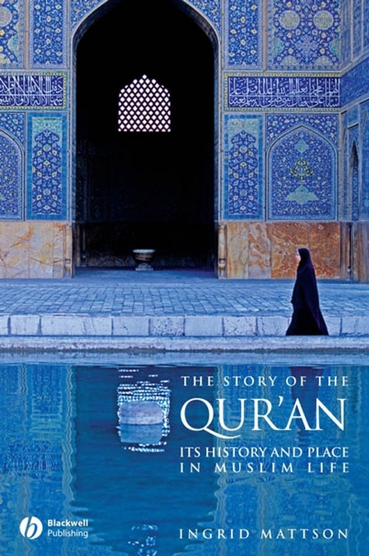 Story of the Qur'an: Its History and Place in Muslim Life, The