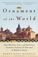 Ornament of the World: How Muslims, Jews, and Christians Created a Culture of Tolerance in Medieval Spain, The